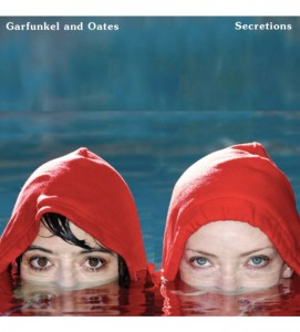 "Garfunkel & Oates' New Album ""SECRETIONS,"" out September 10th"
