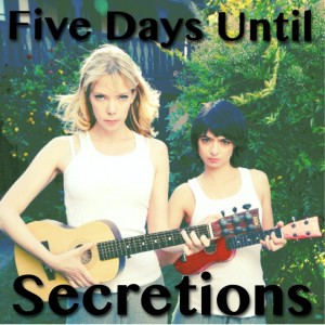 Secretions Countdown: 5 Days!